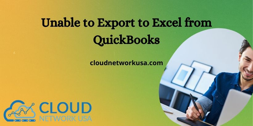 Unable to Export to Excel from QuickBooks